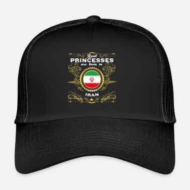 Iran PRINCESS PRINCESS QUEEN BORN IRAN - Trucker Cap