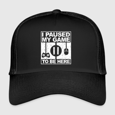 Gaming Paused Game Nerd Funny - Trucker Cap