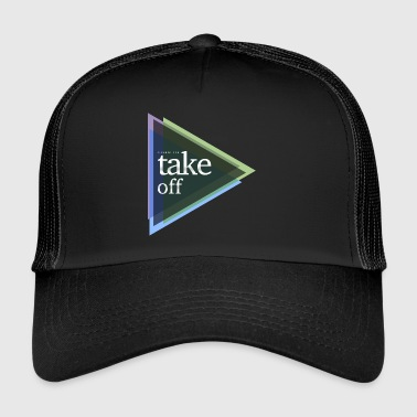 Off cleared for take off - Trucker Cap