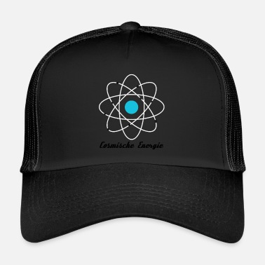 Atomic Energy Cosmic Energy Atom Quantum Physics - Trucker Cap