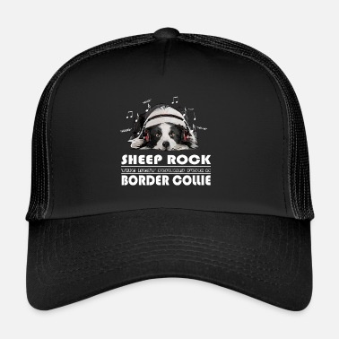 Border Collie BORDER COLLIE SHEEP ROCK - Trucker Cap