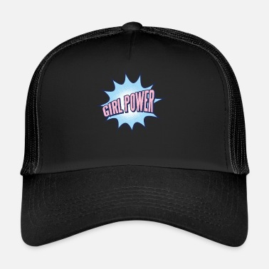 Girl Power Girl Power Women Power - Trucker Cap