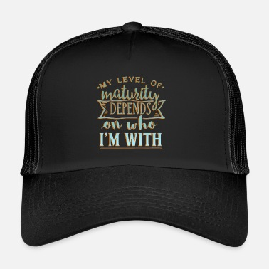 Mature Maturity - Trucker Cap