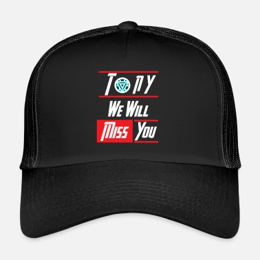 Tony we want miss you 3000 shirt - Trucker Cap