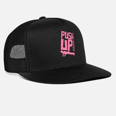 Up Push-up push ups endurance sports pushups - Trucker Cap