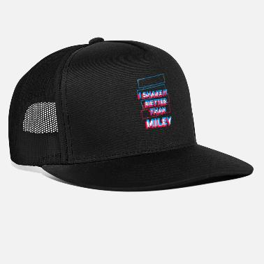 Drague Je le secoue mieux que Miley - Casquette trucker
