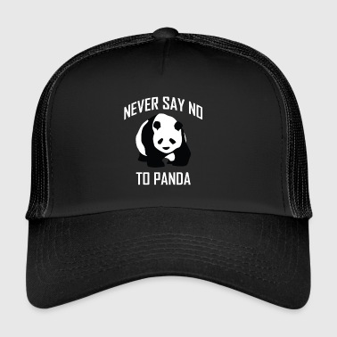 Never say NO to PANDA - Trucker Cap