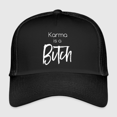 Karma is een teef - Trucker Cap