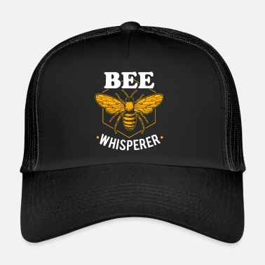Bee Bee Whisperer beekeeper bee lover bee honey - Trucker Cap