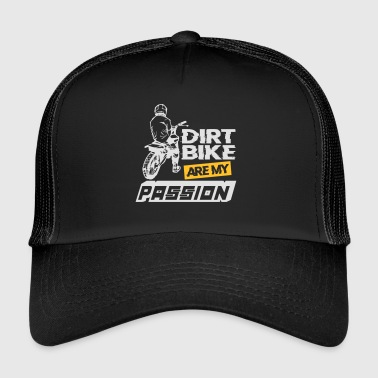 Dirt dirt bike are my passion - Trucker Cap