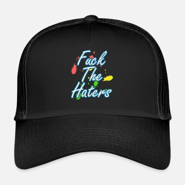 Haters Gonna Hate Haters Gonna Hate Tshirt Design Fuck the haters - Gorra de camionero