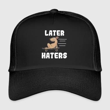 Haters Gonna Hate Haters Gonna Hate Tshirt Diseño Más tarde odia - Gorra de camionero