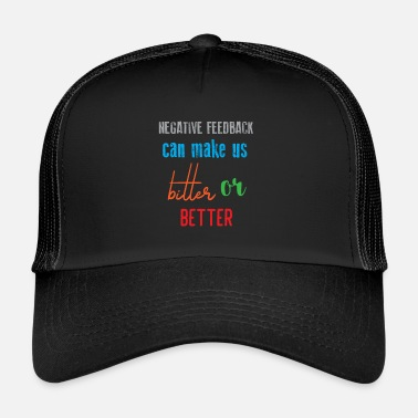 Humor &amp Funny Feedback Tshirt Designs bitter or better - Trucker Cap