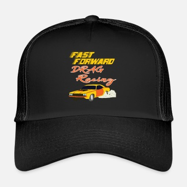 Fast Forward Be advance with this Fast Forward Drag Racing - Trucker Cap