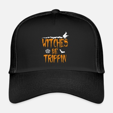Hilarious Witches Be Trippin' Hilarious - Trucker Cap
