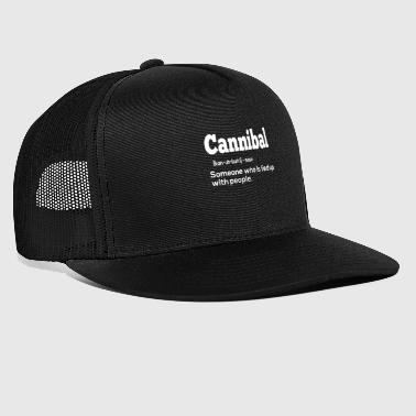 Cannibal gift for Antisocial People - Trucker Cap