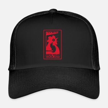 Cock ROCK OUT WITH YOUR COCK OUT - Trucker Cap