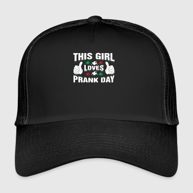 This Girl loves Prank Day - Trucker Cap