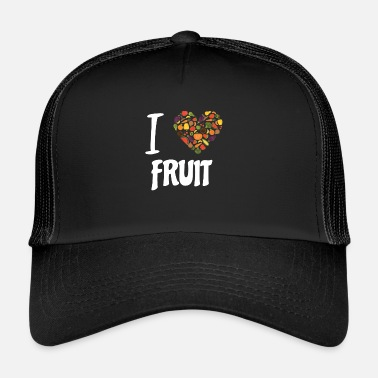 Fruit I love Fruit - design for fruit lovers gift - Trucker Cap