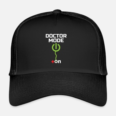 Doctors Doctors: Doctor Mode On - Trucker Cap