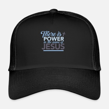Name Er is kracht in de naam van Jezus T-shirt Gift - Trucker Cap