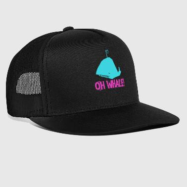 Oh, whale! - Trucker Cap