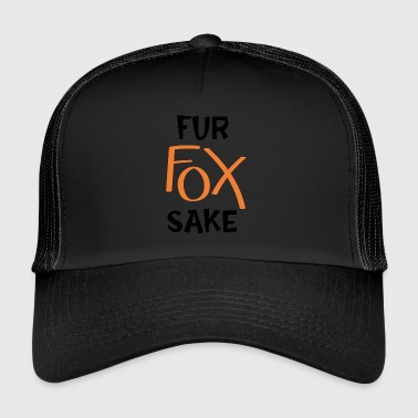 Fur Fur fox will - Trucker Cap