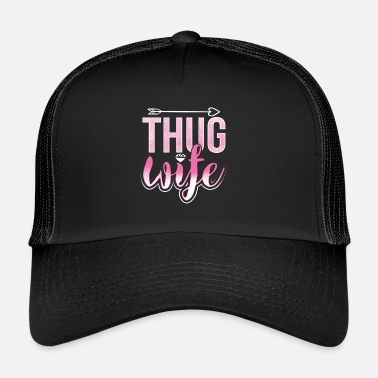 Wife Thug Wife - husband wife gangster thug wife - Trucker Cap