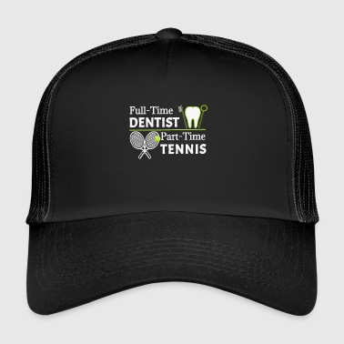 Dentist Tennis Hobby Design Dental Men Women Desi - Trucker Cap