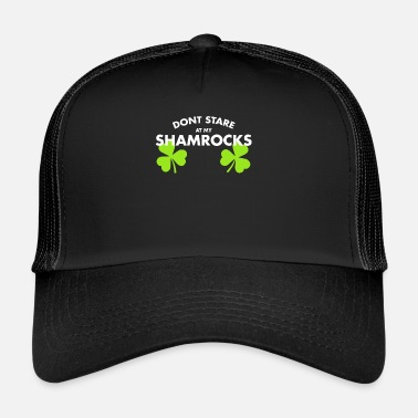 Shamrock Ne regarde pas mes shamrocks - Trucker Cap