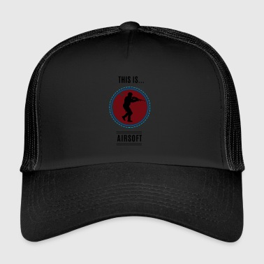 This is ... Airsoft - Trucker Cap