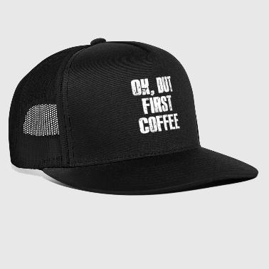 Coffee Addict Coffee Coffee - Trucker Cap