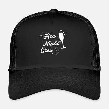 Hen Hen Night - Trucker Cap