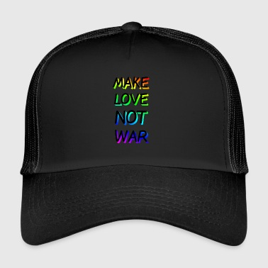 Make Love not War Rainbow - Trucker Cap