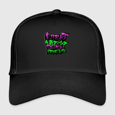 Slogans Graffiti Sayings slogan slogan slogan art - Trucker Cap