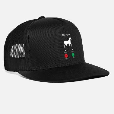 My horse gets! - Trucker Cap