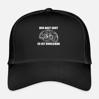 Arzt Arzt Doktor sagt unheilbar Diagnose cycle fahrrad - Trucker Cap