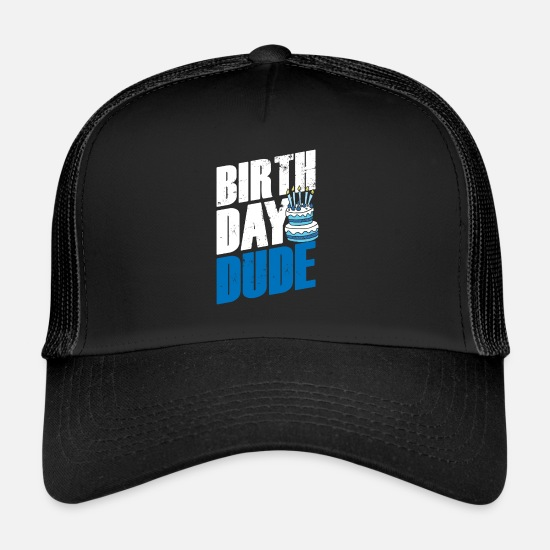 Birthday Caps & Hats - Birthday dude gift idea fun type birthday - Trucker Cap black/black