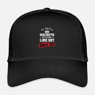 1003e1cf2a5 Macbeth To Quote Macbeth - Trucker Cap