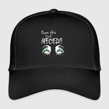 Does this look infected? - Halloween zombie infection - Trucker Cap