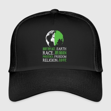 Birthplace earth race human politics freedam love - Trucker Cap