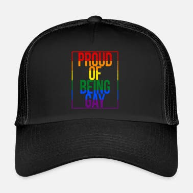 Gay I'm proud to be Gay Pride - Trucker Cap