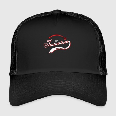 Drôle de description Immature Tshirt Design I mmature - Trucker Cap