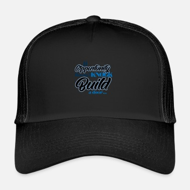 Gelegenheid Gelegenheid zorgt voor motivatie - Trucker Cap