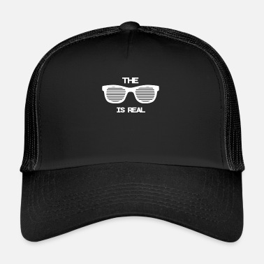 Shade The Shade is real - Trucker Cap