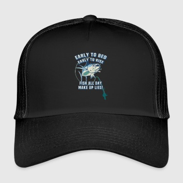 Zout Water Vissen Early to Bed Early to Rise Fish All Day Make Up Lies - Trucker Cap