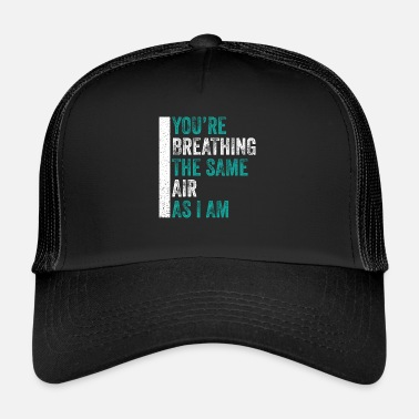 Breathing Breathing - Trucker Cap