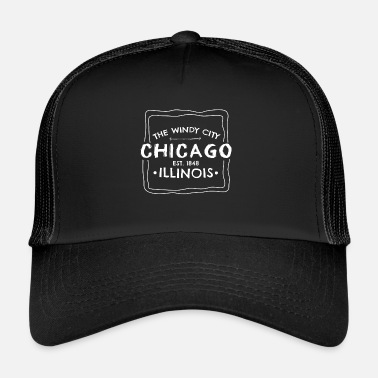 City Chicago USA America Windy City Illinois Gift - Trucker Cap