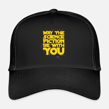 Science-fiction Que la science fiction soit avec toi - Trucker Cap