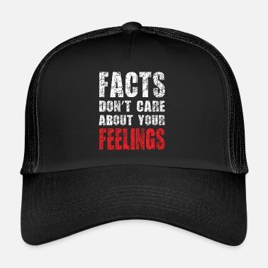 Cuestiones Políticas Hechos que no se preocupan por sus sentimientos -  Política - Gorra trucker 63444ed18a1
